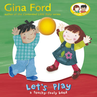 Lets Play A Touch and Feel Book by Gina Ford
