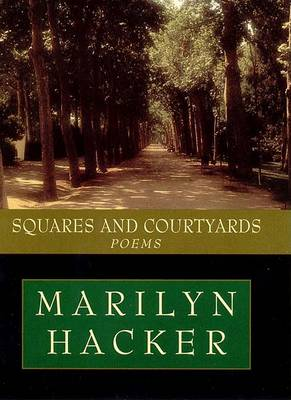 Squares and Courtyards: Poems by Marilyn Hacker