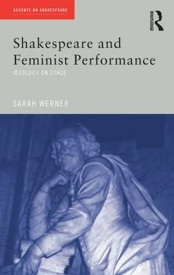 Shakespeare and Feminist Performance book