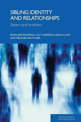 Sibling Identity and Relationships by Rosalind Edwards