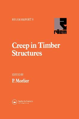 Creep in Timber Structures by P. Morlier