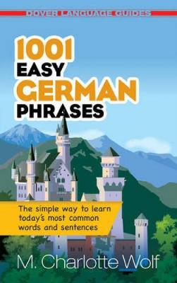 1001 Easy German Phrases by M. Charlotte Wolf