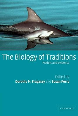 The Biology of Traditions by Dorothy M. Fragaszy