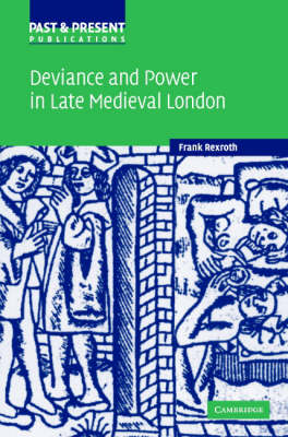 Deviance and Power in Late Medieval London book
