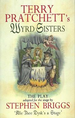 Wyrd Sisters - Playtext by Terry Pratchett