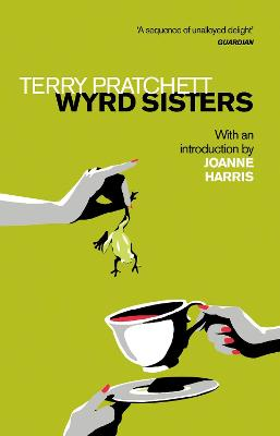 Wyrd Sisters: Introduction by Joanne Harris by Terry Pratchett