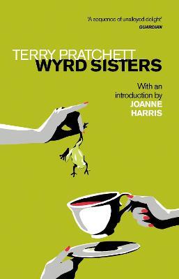 Wyrd Sisters: Introduction by Joanne Harris by Terry Pratchett