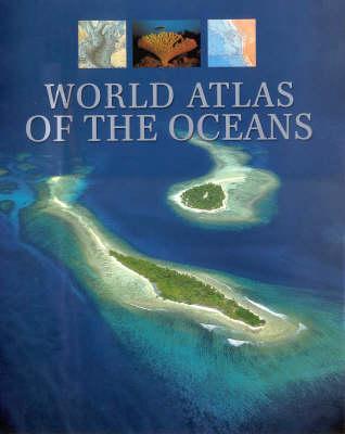 World Atlas of the Oceans by Manfred Leier