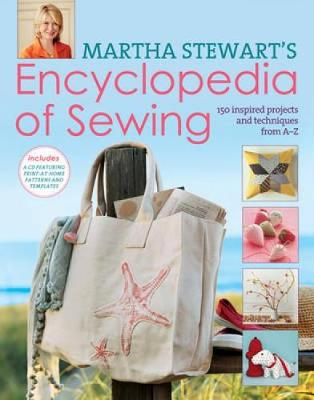 Martha Stewart's Encyclopedia of Sewing and Fabric Crafts by Martha Stewart