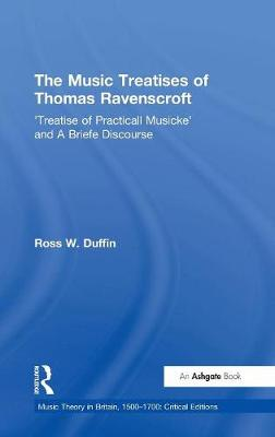 Music Treatises of Thomas Ravenscroft by Ross W. Duffin