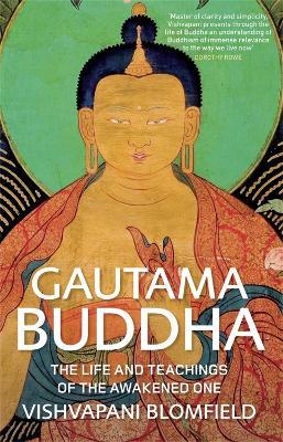 Gautama Buddha by Vishvapani Blomfield