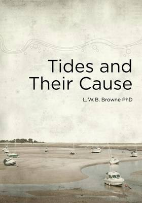 Tides and Their Cause by Bert Browne