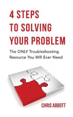 4 Steps to Solving Your Problem by Chris Abbott
