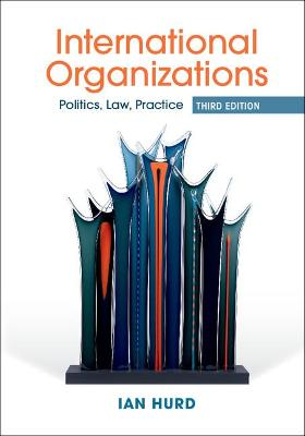 International Organizations by Ian Hurd