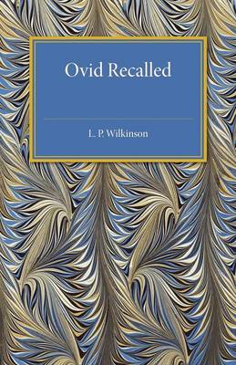 Ovid Recalled by L. P. Wilkinson