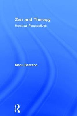 Zen and Therapy by Manu Bazzano