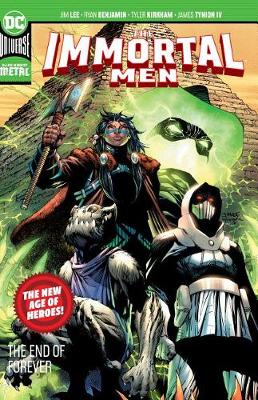 The Immortal Men: The End of Forever: New Age of Heroes by James Tynion, IV