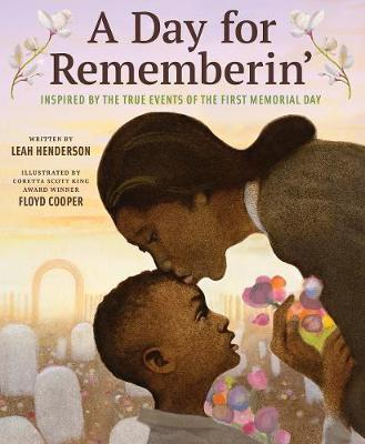 Day for Rememberin': Inspired by the True Events of the First Memorial Day book