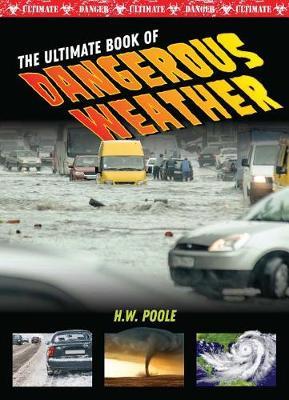 Ultimate Book of Dangerous Weather by John Perritano