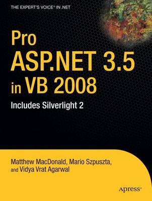 Pro ASP.NET 3.5 in VB 2008: Includes Silverlight 2 book