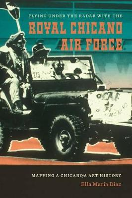 Flying Under the Radar with the Royal Chicano Air Force by Ella Maria Diaz