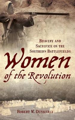 Women of the Revolution by Robert M Dunkerly