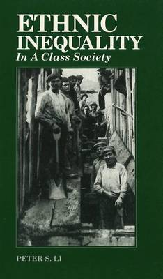 Ethnic Inequality in a Class Society by Peter S. Li