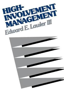 High Involvement Management by Edward E. Lawler, III