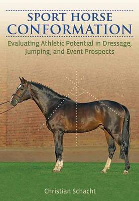 Sport Horse Conformation by Christian Schacht