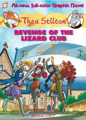 Thea Stilton Graphic Novels #2: Revenge of the Lizard Club by Thea Stilton