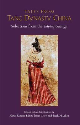 Tales from Tang Dynasty China by Alexei K. Ditter