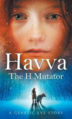 Havva: The H Mutator by Deborah Dunn