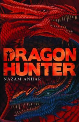 Dragon Hunter by Nazam Anhar