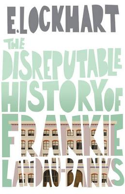 Disreputable History of Frankie Landau-Banks by E. Lockhart