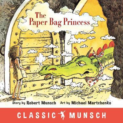 Paper Bag Princess by Robert Munsch