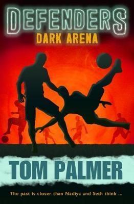 Dark Arena: Defenders by Tom Palmer