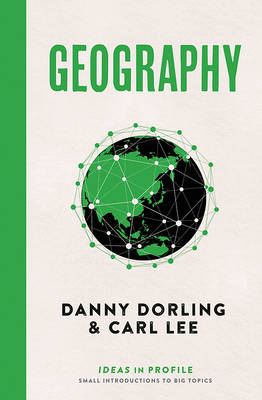 Geography: Ideas in Profile by Danny Dorling