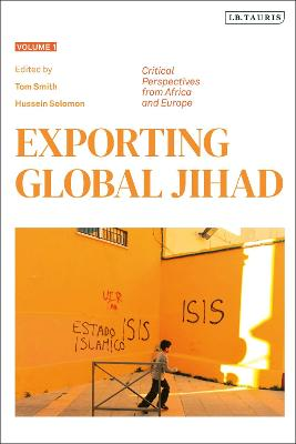 Exporting Global Jihad: Volume One: Critical Perspectives from Africa and Europe book