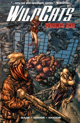 WildC.A.T.S World's End. Christos Gage, Neil Googe & Trevor Hairsine World's End by Christos Gage