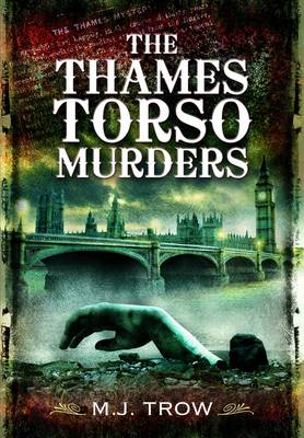 The Thames Torso Murders by M. J. Trow