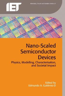 Nano-Scaled Semiconductor Devices by Edmundo A. Gutierrez-D