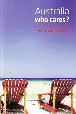 Australia, Who Cares? by David Callahan