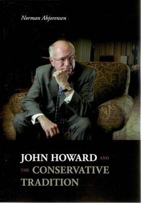 John Howard and the Conservative Tradition by Norman Abjorensen