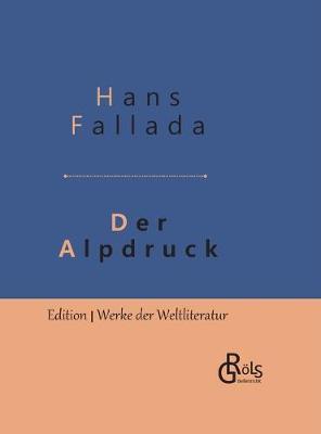 Der Alpdruck: Gebundene Ausgabe by Hans Fallada