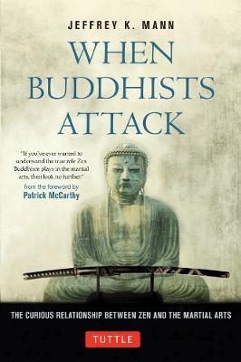 When Buddhists Attack by Jeffrey K. Mann