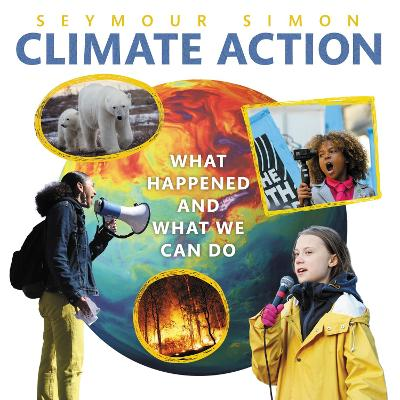 Climate Action: What Happened and What We Can Do by Seymour Simon