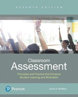 Classroom Assessment by James H. McMillan