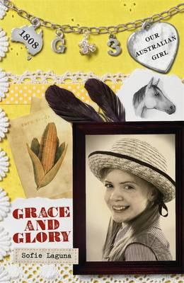 Our Australian Girl: Grace And Glory (Book 3) by Sofie Laguna