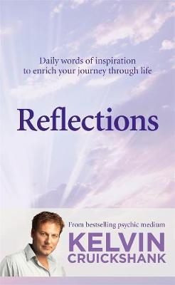 Reflections: Daily words of inspiration to enrich your journey through life by Kelvin Cruickshank