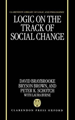 Logic on the Track of Social Change by Bryson Brown